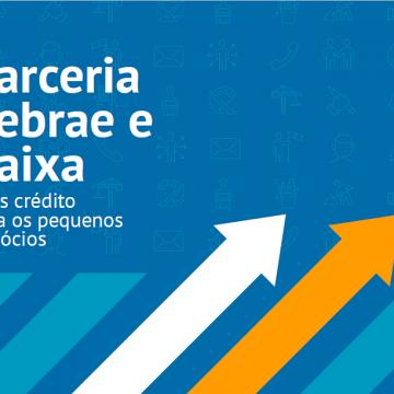 Caixa e SEBRAE firmam parceria para facilitar acesso ao capital de giro