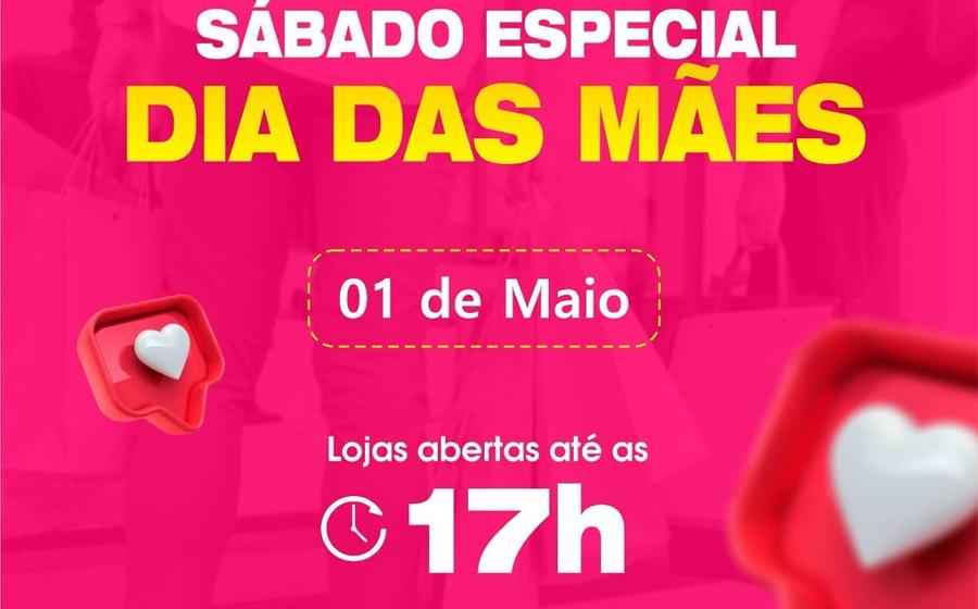 Comércio de Rio do Sul terá atendimento diferenciado em dois sábados para o Dia das Mães